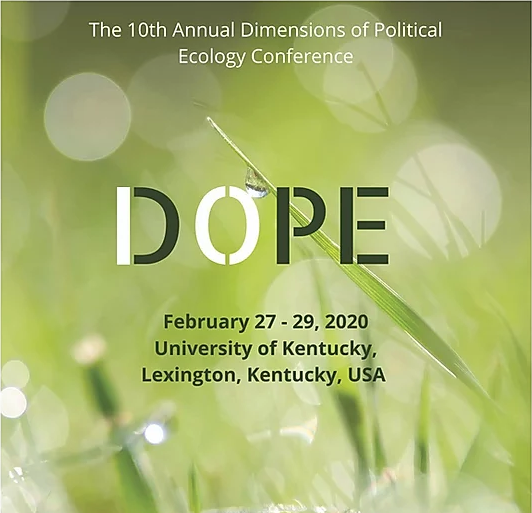 10th Dimensions of Political Ecology (DOPE) conference at University of Kentucky